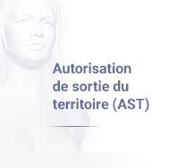 Autorisation de sortie du territoire ( AST )