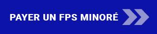 Payer un FPS minoré